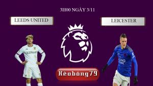 Soi kèo Leeds United vs Leicester, 3h00 ngày 03/11