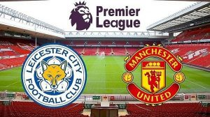 Soi kèo Leicester vs MU - 19h30 ngày 26/12 Vòng 15 Ngoại hạng Anh